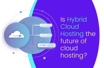 Is hybrid cloud hosting the future of cloud hosting?